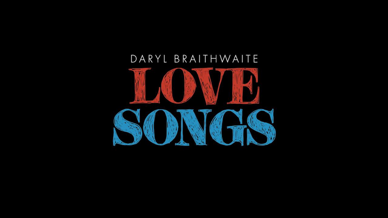 Daryl Braithwaite's - Love Songs