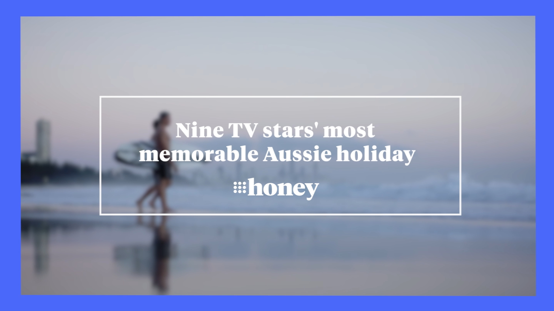 Nine TV stars' most memorable Aussie holiday